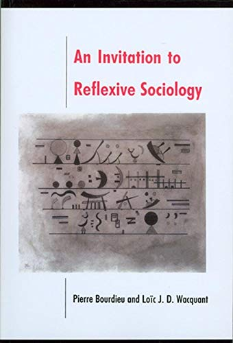 An Invitation to Reflexive Sociology By Pierre Bourdieu