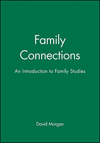 Family Connections By David H. J. Morgan