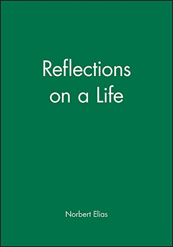 Reflections on a Life By Norbert Elias