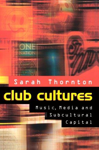 Club Cultures By Sarah Thornton
