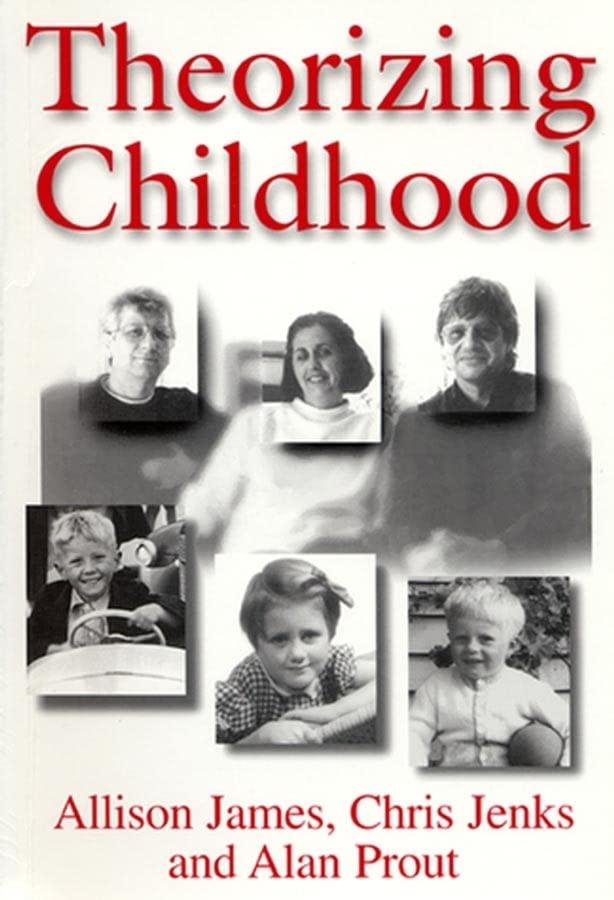 Theorizing Childhood By Allison James
