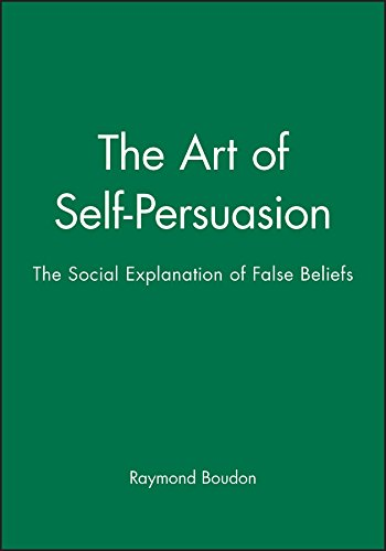 The Art of Self-Persuasion By Raymond Boudon