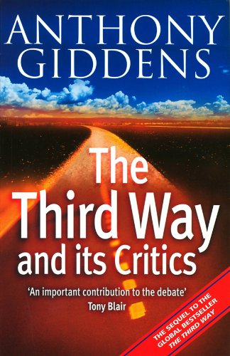 The Third Way and Its Critics by Anthony Giddens