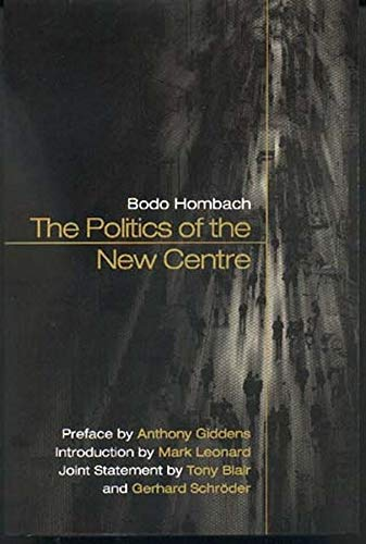 The Politics of the New Centre By Bodo Hombach