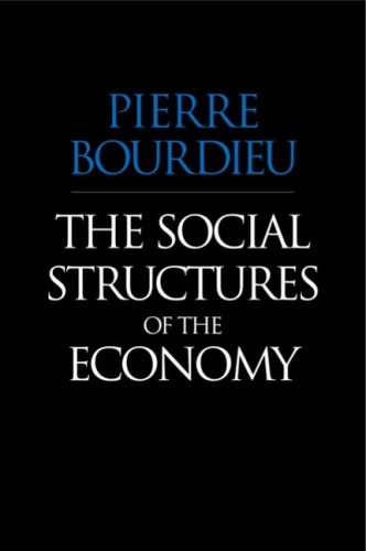 The Social Structures of the Economy By Pierre Bourdieu