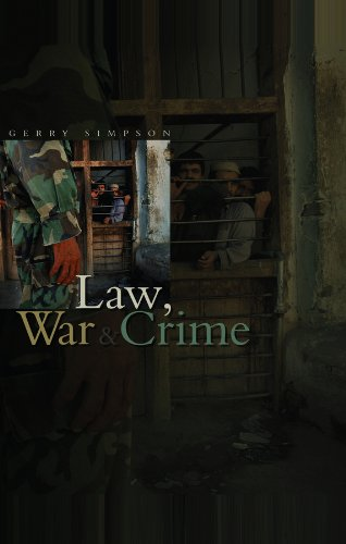 Law, War and Crime: War Crimes, Trials and the Reinvention of International Law by Gerry J. Simpson