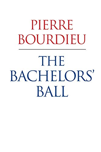 The Bachelors' Ball By Pierre Bourdieu