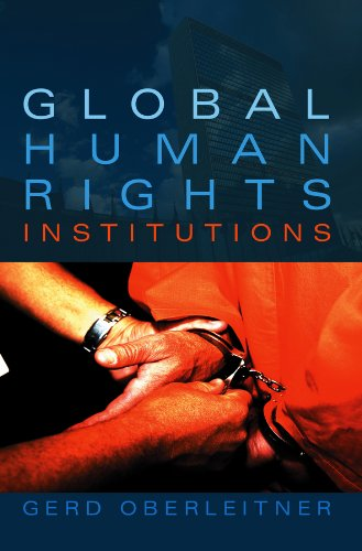 Global Human Rights Institutions By Gerd Oberleitner