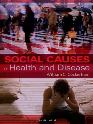 The Social Causes of Health and Disease By William C. Cockerham