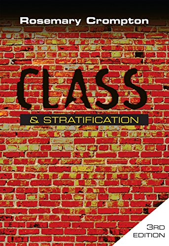 Class and Stratification By Rosemary Crompton