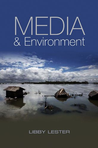 Media and Environment By Libby Lester