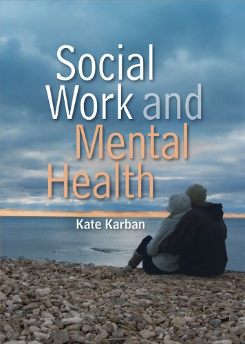 Social Work and Mental Health (Social Work in Theory and Practice) By Kate Karban