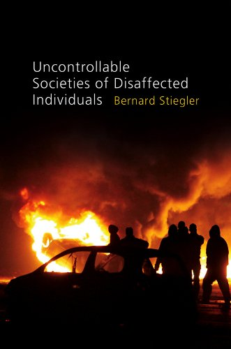 Uncontrollable Societies of Disaffected Individuals By Bernard Stiegler