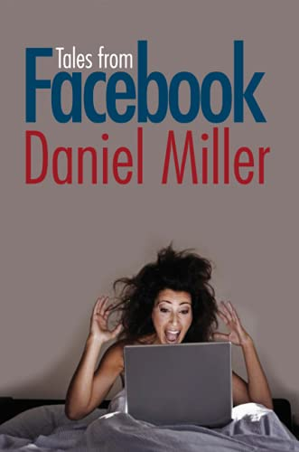 Tales from Facebook By Daniel Miller