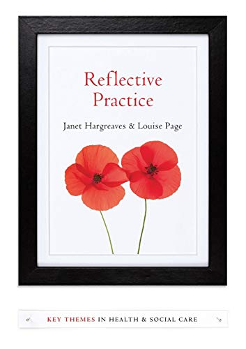 Reflective-Practice-Key-Themes-in-Health-and-Soci-by-Page-Louise-074565424X