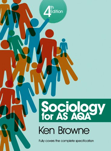 Sociology for AS AQA by Ken Browne