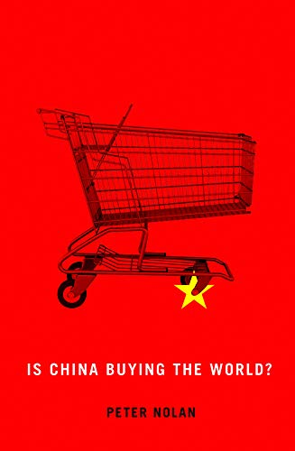 Is China Buying the World? By Peter Nolan
