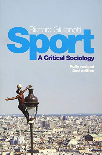 Sport: A Critical Sociology By Richard Giulianotti