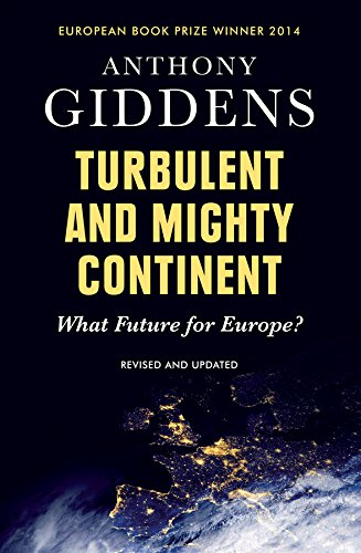 Turbulent and Mighty Continent By Anthony Giddens