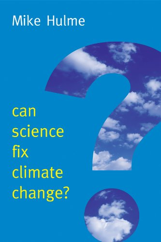 Can Science Fix Climate Change? By Mike Hulme