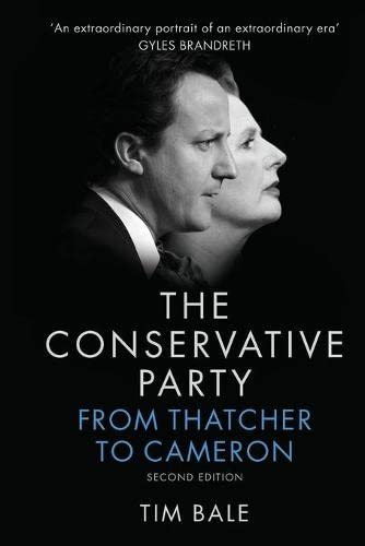 The Conservative Party By Tim Bale
