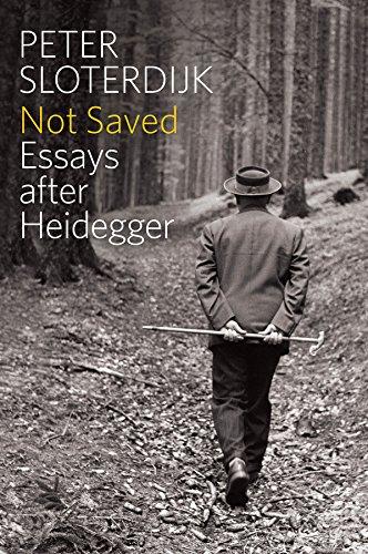 Not Saved: Essays After Heidegger by Peter Sloterdijk
