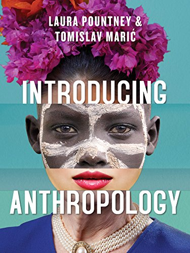 Introducing Anthropology: What Makes Us Human? By Laura Pountney