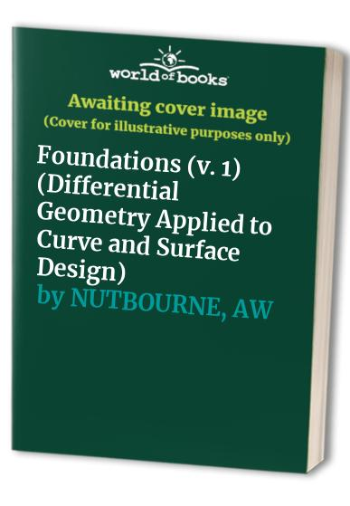Differential Geometry Applied to Curve and Surface Design By Anthony W. Nutbourne