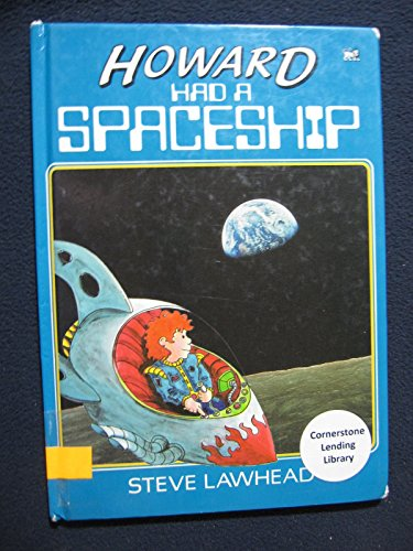 Howard Had a Spaceship By Stephen Lawhead