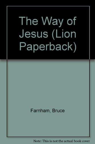 The Way of Jesus By Bruce Farnham