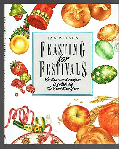 Feasting for Festivals By Jan Wilson