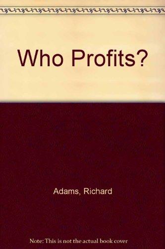 Who Profits? By Richard Adams