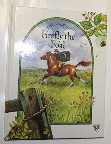 The Tale of Firefly the Foal by Pat Wynnejones