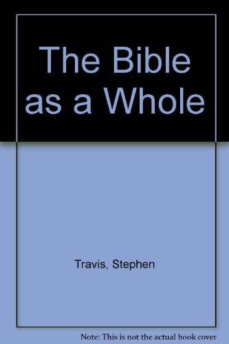 The Bible as a Whole By Stephen Travis