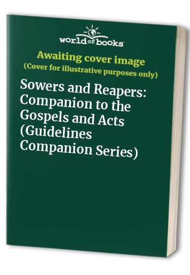 Sowers and Reapers By Edited by John Parr