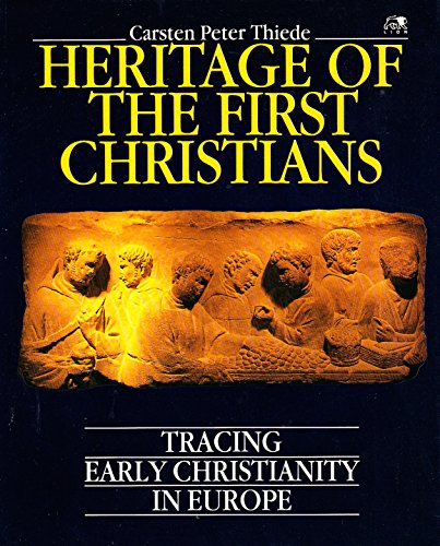 Heritage of the First Christians By Carsten Peter Thiede
