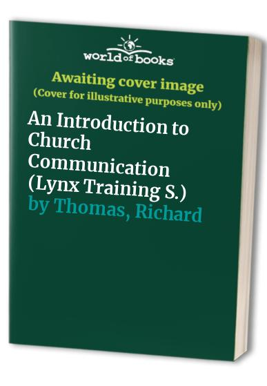 An Introduction to Church Communication By Richard Thomas