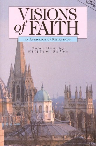 Visions of Faith: An Anthology of Reflections By William G.D. Sykes