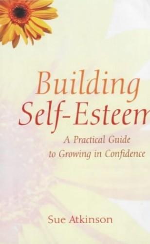 Building Self-Esteem By Sue Atkinson
