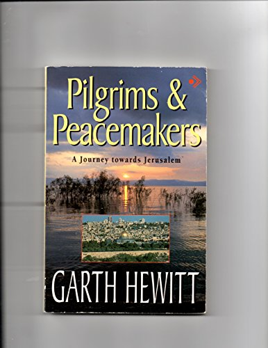 Pilgrims and Peacemakers By Garth Hewitt