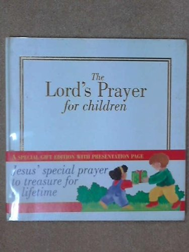 The Lord's Prayer for Children By Lois Rock
