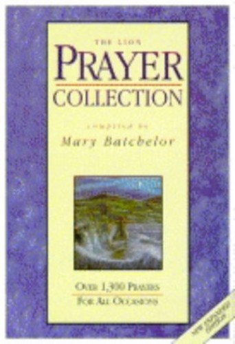 The Lion Prayer Collection: Over 1300 Prayers for All Occasions by Mary Batchelor