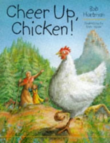 Cheer Up, Chicken! By Bob Hartman