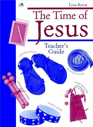 The Time of Jesus: Making it Come Alive By Lois Rock