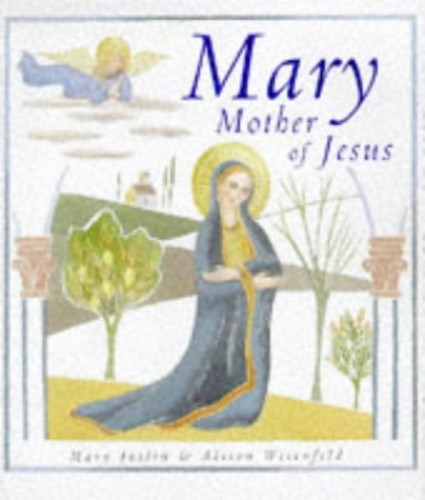 Mary, Mother of Jesus by Mary Joslin