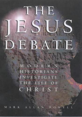 The Jesus Debate By Mark Allan Powell