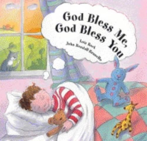 God Bless Me, God Bless You By Lois Rock