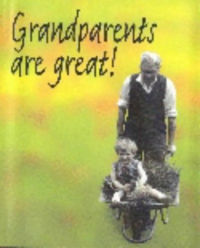 Grandparents are Great! by Olivia Warburton