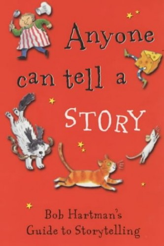 Anyone Can Tell a Story By Bob Hartman