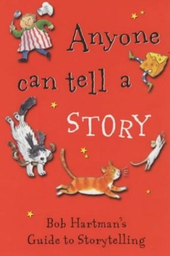 Anyone Can Tell a Story By Bob Hartman